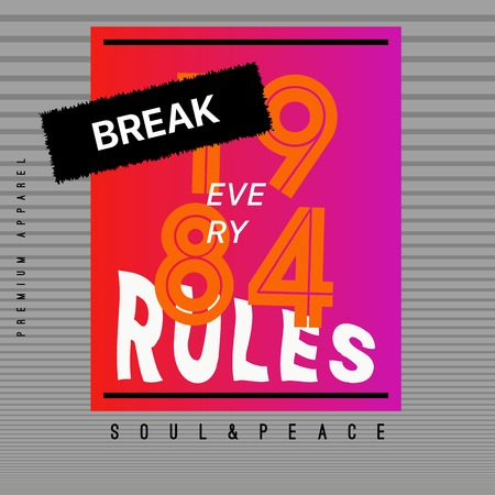 Break Every Rules, Vector Tshirt Design with Slogan Typography, Futuristic Typography, Album Covers Collection, T Shirt Graphic Design, Vector Illustration, Artistic Concept, Young Trendy Fashion Style