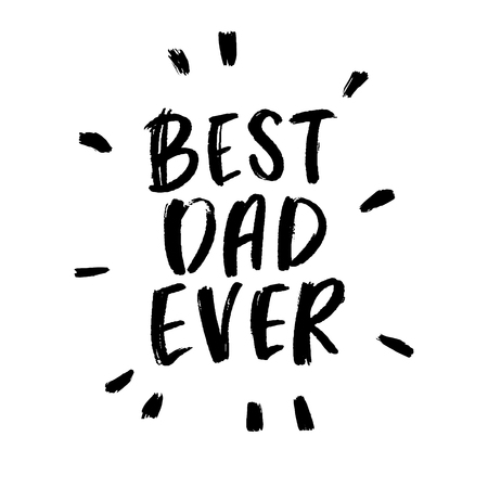 Best Dad Ever, Father's Day Typography Cards, Vector Calligraphy, Hand Lettering for Dad, Modern Script Font Quote Lettering, Vector Poster with Modern Calligraphy