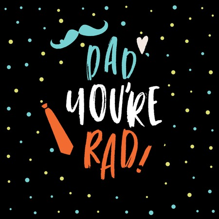 Dad You're Rad, Father's Day Typography Cards, Vector Calligraphy, Hand Lettering for Dad, Modern Script Font Quote Lettering, Vector Poster with Modern Calligraphy Ilustrace