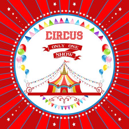 circo: Cartel de circo roja con la tienda de campaña y globos brillantes. Backgroud para la publicidad, folletos, tarjetas, invitación y así sucesivamente.