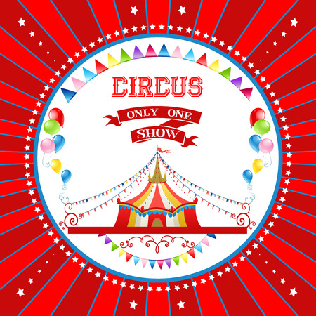 backgroud: Red circus poster with tent and bright balloons. Backgroud for advertising, leaflet, cards, invitation and so on. Illustration