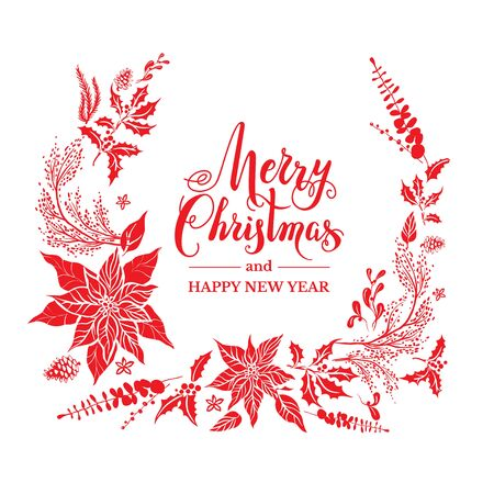 Christmas floral decorative wreath with poinsettia. Winter holiday design for banners, advertising, leaflet, cards, greeting, invitation and so on. Handwritten Christmas Inscription.
