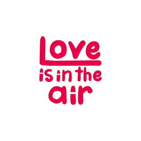 Love is in the air lettering. Inscription isolated on white background. Design for decor, cards, print, web, poster, banner, t-shirt Banque d'images - 139472548