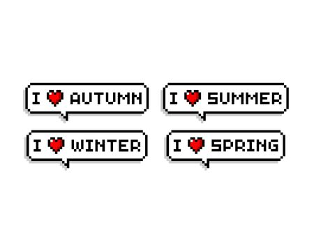Pixel art speech bubbles set saying i love summer  autumn  winter  spring - isolated vector illustration