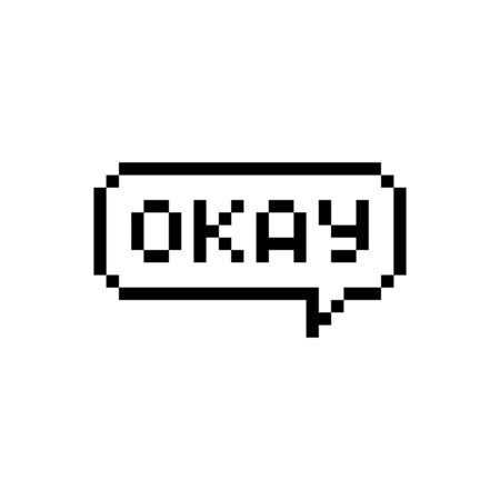 Pixel style text bubble Okay - isolated vector illustration