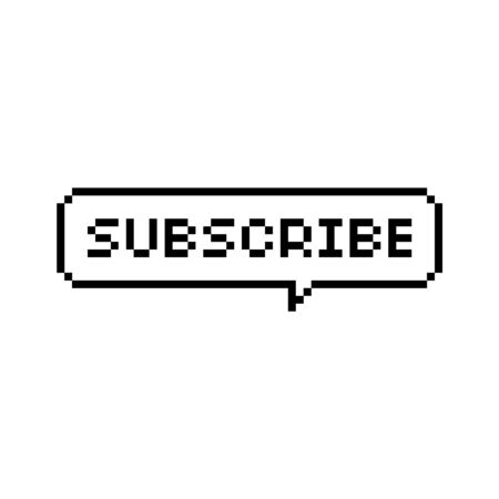 Pixel art speech bubble saying subscribe - isolated vector illustration