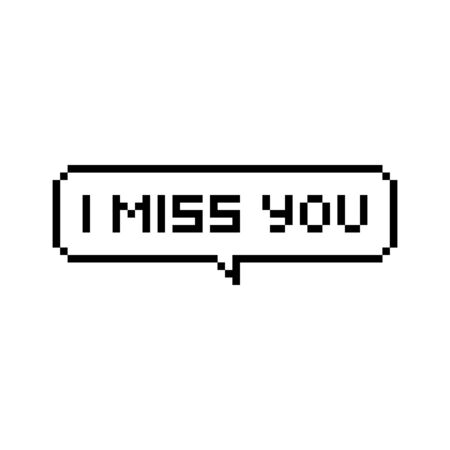 Pixel art 8 bit speech bubble text saying i miss you - isolated vector illustration