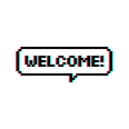 Pixel art speech bubble text saying Welcome 8-bit with glitch effect - isolated vector illustration Ilustrace