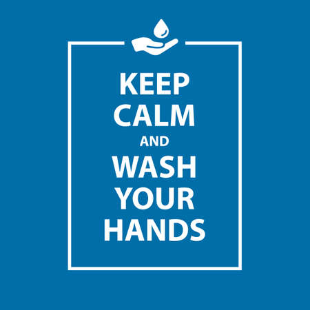 Keep calm and Wash your hands poster with frame, how to avoid the virus, infection, disease and pandemic. Blue background - isolated vector illustration