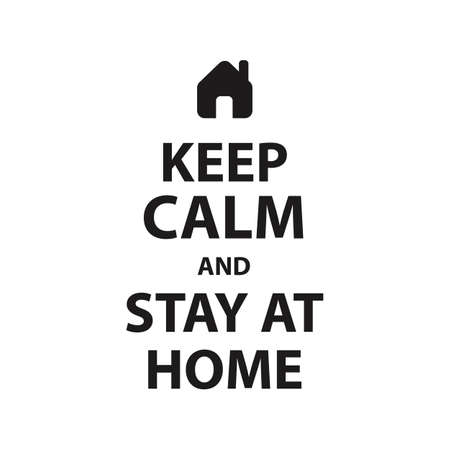 Keep calm and Stay at home poster with frame, how to avoid the virus, infection, disease and pandemic - isolated vector illustration
