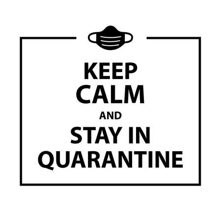 Keep calm and Stay in quarantine poster, how to avoid the virus, infection, disease and pandemic. White background - isolated vector illustration