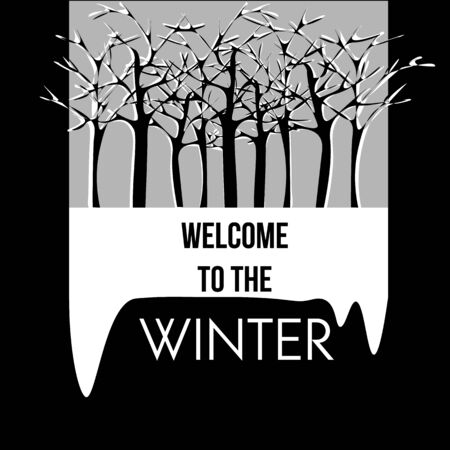 Framed illustration of leafless snowy forest in black, white and grey colors with text welcome to the winter under icicles Ilustrace