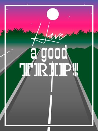 Cartoon road landscape with empty highway, trees silhouettes, sunrise sky and text 'have a good trip' 向量圖像