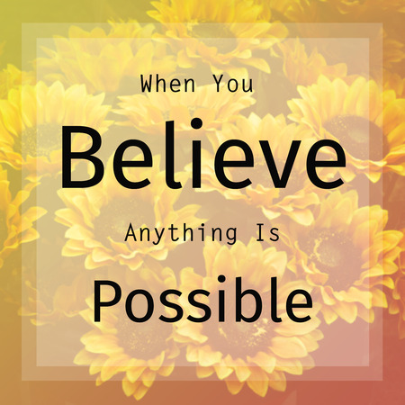 anything: Inspiration quote :  When you believe anything is possible Stock Photo