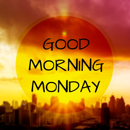 strong message: Good morning Monday on blur background