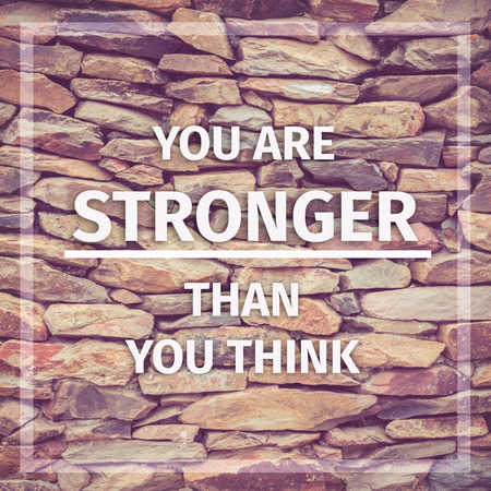 stronger: Inspirational Typographic Quote - You Are Stronger than you think