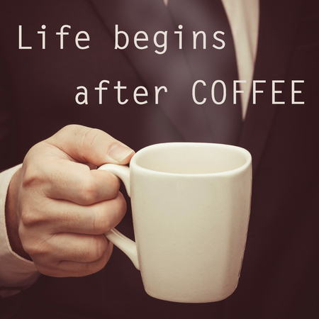 begins: quote :Life begins after coffee