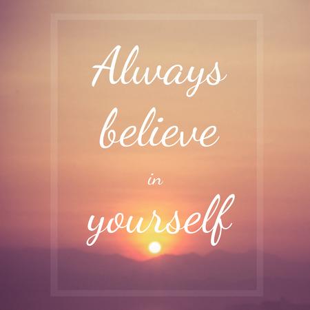 believe: Quote : Always believe in yourself Stock Photo