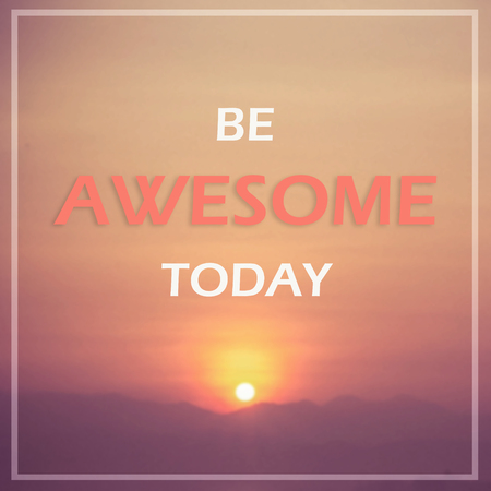 awesome wallpaper: Be awesome today Stock Photo