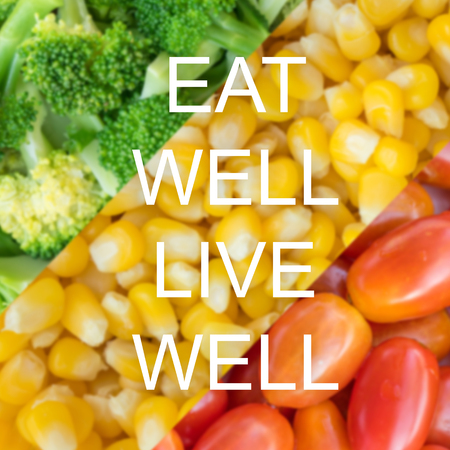 Good quote on vegetables background , Eat well live well