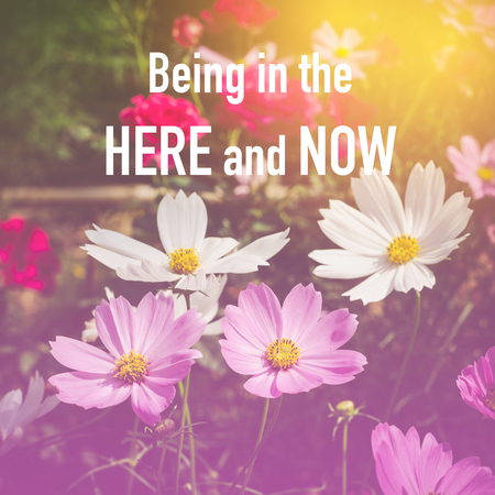 being: Inspirational quote : Being in the here and now