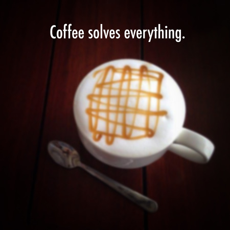 Inspirational Quote On Blurred Coffee Cup Background Photo