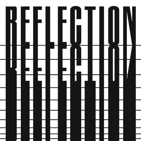 The word - reflection. Concept of composition. Decorative geometric font design, black and white. Abstract art - vector illustration. Ilustração