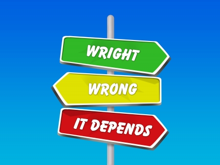 compromising: Right Wrong It Depends - 3 Colorful Arrow Signs