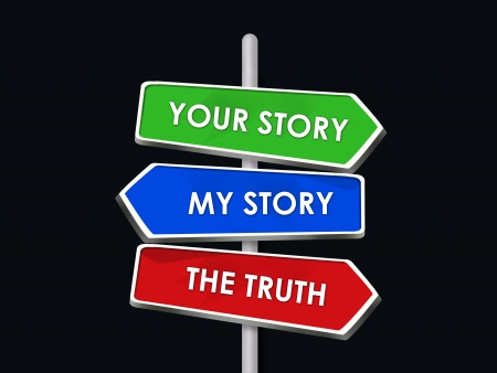 The Truth is Between My and Your Stories Stock Photo - 16975743
