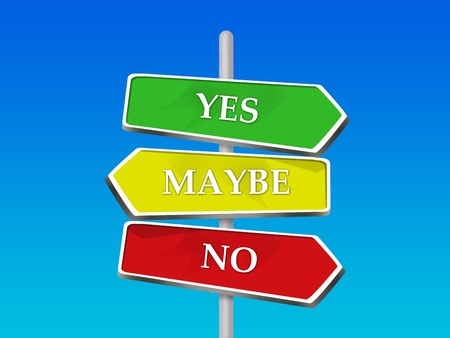 next horizon: Yes No Maybe - 3 Colorful Arrow Signs