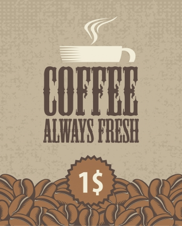 inscription is always fresh coffee cup and beans Vector
