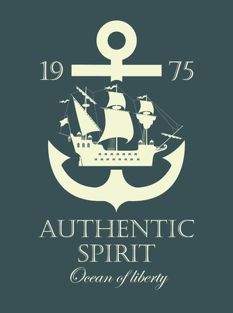 sailing: banner with an anchor and a pirate sailing ship, and the authentic spirit of the inscription