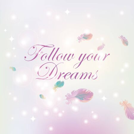 glare: abstract pink background of stars and glare with bird feathers with the words follow your dreams Illustration
