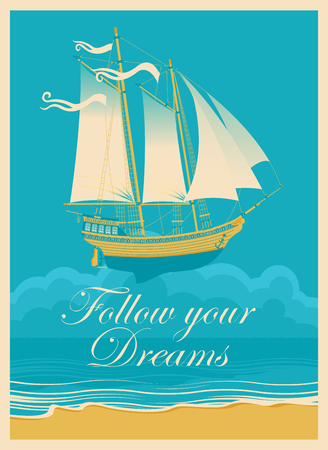yacht: Banner to the beach, the sea and the sailing yacht with the words follow your dreams