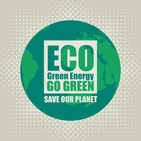 environmentalist: Go Green Eco Recycling Concept against the backdrop of the planet Earth