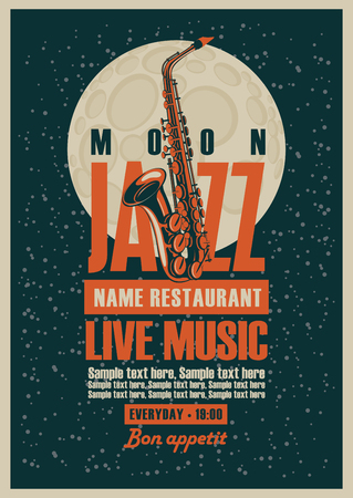 live: Poster with a saxophone for jazz restaurants with live music inscription on the background of the moon in star Illustration