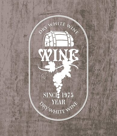 shop sign: vector label for wine with barrel and bunch of grapes in retro style on wooden background. Illustration