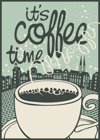 old style retro: vector banner with a cup of coffee and inscription its coffee time on background of old town in retro style Illustration