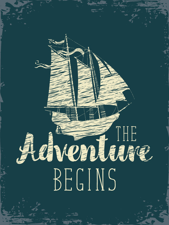 freedom: travel vector banner with a sailing ship and the inscription the adventure begins on the background of old blue paper Illustration