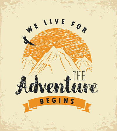 alpinism: vector travel banner with mountains, sun and inscriptions we live for, the adventure begins on the background of old paper