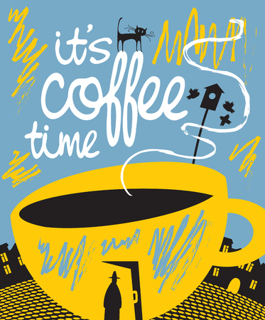 vector banner with a picture of a full cup of coffee in which there is a door, a passerby, the cat, birdhouse in retro style. Handwritten inscription it is coffee time Illustration