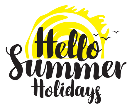 water: Vector calligraphic inscription hello summer holidays with sun and gulls. Travel summer banner