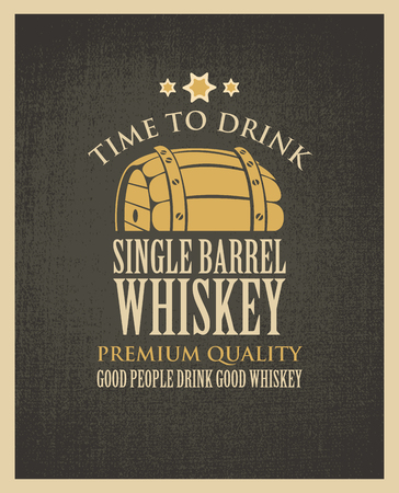 scotch: Vector banner with the words time to drink. Single barrel whiskey on a fabric background in retro style. Good people drink good whiskey.