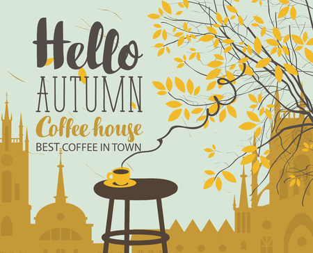 cup: Vector banner on the coffee theme with autumn landscape in retro style with the inscriptions, with a cup of hot coffee on the table and autumn tree on the background of old european town