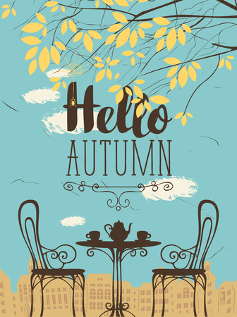 Vector landscape in retro style on the autumn theme with the words Hello autumn, furnished outdoor cafe, two cups and a kettle and autumn tree on a background of an old European city