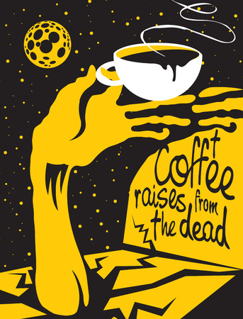 Vector illustration of coffee theme with the inscription. Full Cup of hot coffee in hand zombies. Starry night at the cemetery during the full moon