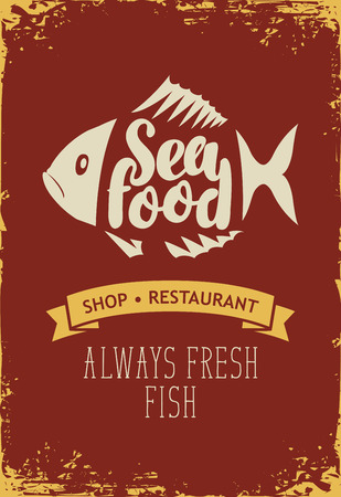 Vector emblem or banner for seafood shop or restaurant with decorative fish, inscription seafood and words always fresh fish on the grunge background in retro style.