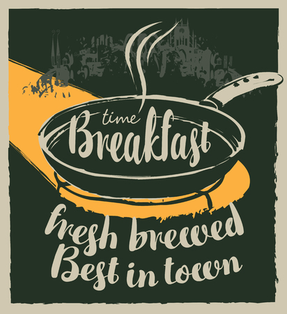 Vector banner for a cafe with inscriptions Breakfast fresh brewed, best in town. Illustration of hot frying pan with steam in form of old town in grunge style