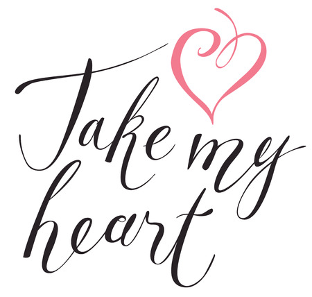Vector handwritten calligraphic inscription positive quote Take my heart. Black creative lettering on white background with pink heart, design element for Valentine cards and wedding invitations