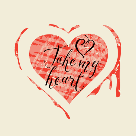 Vector greeting card for Valentines day or invitation with heart and blood with handwritten calligraphic inscription positive quote Take my heart. Black creative lettering on a background of red heart